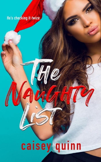 The Naughty List ebook by Caisey Quinn