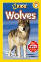 National Geographic Readers: Wolves ebook by Laura Marsh