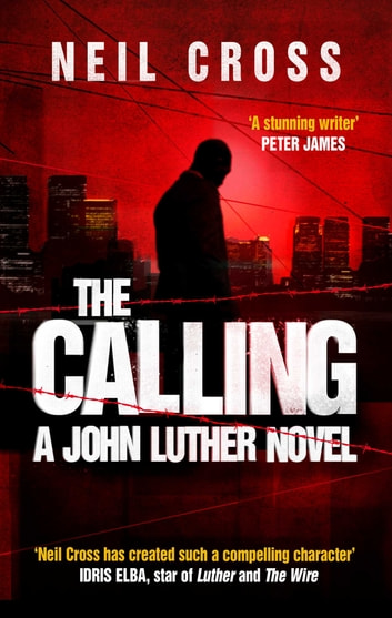 The Calling - A John Luther Novel ebook by Neil Cross