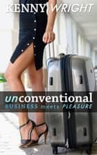 Unconventional: Business Meets Pleasure ebook by