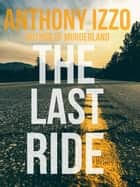 The Last Ride ebook by Anthony Izzo