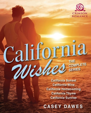 California Wishes - The Complete Series ebook by Casey Dawes