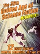 The 39th Golden Age of Science Fiction MEGAPACK®: John W. Campbell, Jr. (vol. 2) ebook by John W. Campbell Jr