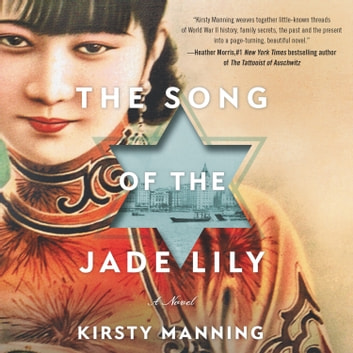 The Song of the Jade Lily - A Novel audiobook by Kirsty Manning