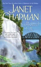Spellbound Falls eBook by Janet Chapman
