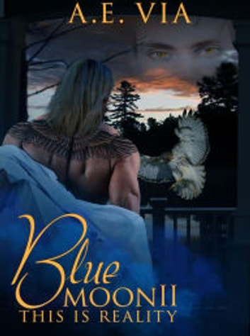 Blue Moon II: This Is Reality ebook by A.E. Via