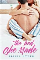 The Bed She Made ebook by Elicia Hyder