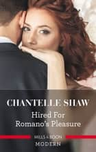 Hired For Romano's Pleasure ebook by Chantelle Shaw