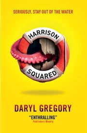 Harrison Squared ebook by Daryl Gregory