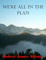 We're All in the Plan ebook by Robert James Allison