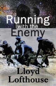 Running with the Enemy ebook by Lloyd Lofthouse