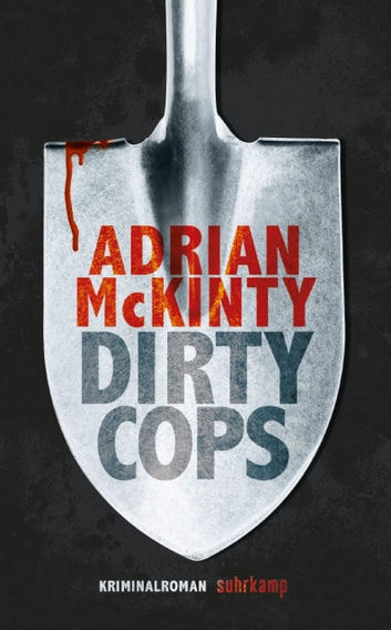 Dirty Cops - Kriminalroman ebook by Adrian McKinty