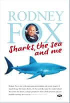 Sharks, the Sea and Me ebook by