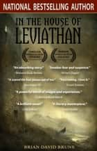 In the House of Leviathan ebook by Brian David Bruns