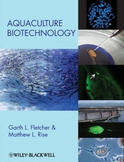 Aquaculture Biotechnology ebook by Garth L. Fletcher,Matthew L. Rise