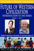 The Future of Western Civilization-Introduction to the Series ebook by Nicholas Beecroft
