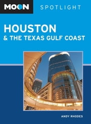 Moon Spotlight Houston and the Texas Gulf Coast ebook by Andy Rhodes