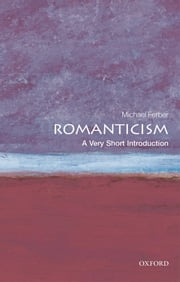 Romanticism: A Very Short Introduction ebook by Michael Ferber