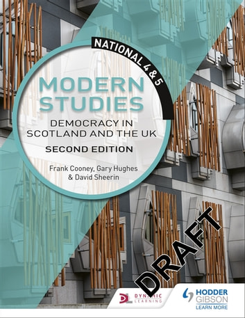 National 4 & 5 Modern Studies: Democracy in Scotland and the UK: Second Edition ebook by Frank Cooney,Gary Hughes,David Sheerin