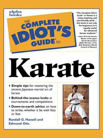 The Complete Idiot's Guide to Karate ebook by Edmond Otis,Randall Hassell