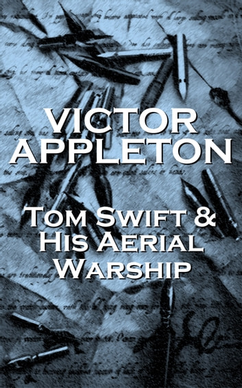Tom Swift & His Aerial Warship eBook by Victor Appleton