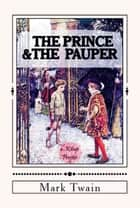 The Prince & The Pauper - [Complete & Illustrated] eBook by Mark Twain, Murat Ukray