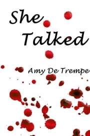 She Talked ebook by Amy De Trempe