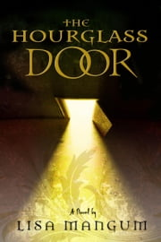 The Hourglass Door ebook by Lisa Mangum