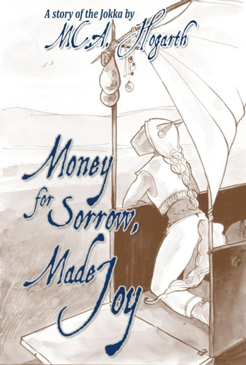 Money for Sorrow, Made Joy ebook by M.C.A. Hogarth