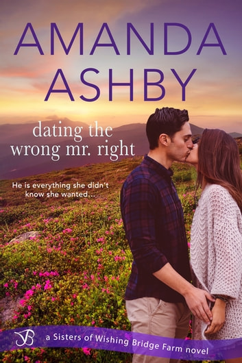 Dating the Wrong Mr. Right ebook by Amanda Ashby
