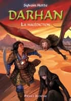 Darhan tome 4 - La malédiction ebook by Sylvain HOTTE