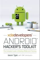 XDA Developers' Android Hacker's Toolkit ebook by Jason Tyler,Will Verduzco
