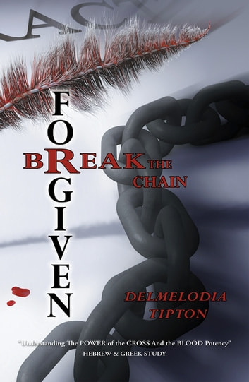 Forgiven - Break the Chain ebook by Delmelodia Tipton