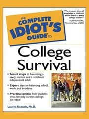 The Complete Idiot's Guide to College Survival ebook by Laurie Rozakis