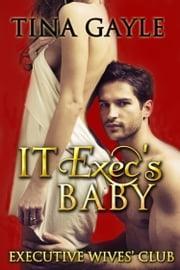 IT Exec's Baby ebook by Tina Gayle