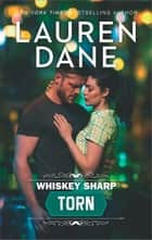 Whiskey Sharp: Torn ebook by Lauren Dane