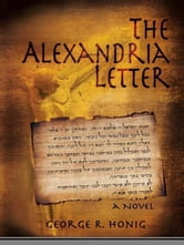 The Alexandria Letter ebook by George R. Honig