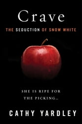 Crave - The Seduction of Snow White ebook by Cathy Yardley