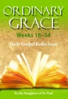 Ordinary Grace 18-34 ebook by Daughters of St. Paul