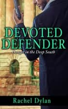 Devoted Defender ebook by Rachel Dylan