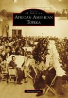 African American Topeka ebook by Sherrita Camp