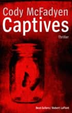 Captives eBook by Cody MCFADYEN, Nathalie GOUYÉ-GUILBERT