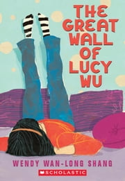 The Great Wall of Lucy Wu ebook by Wendy Wan-Long Shang