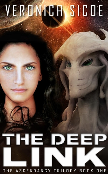 The Deep Link - The Ascendancy Trilogy, #1 ebook by Veronica Sicoe