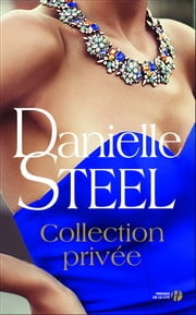 Collection privée ebook by Danielle STEEL, Catherine BERTHET