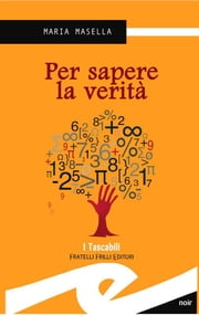 Per sapere la verita' ebook by Masella Maria