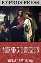 Morning Thoughts ebook by Octavius Winslow