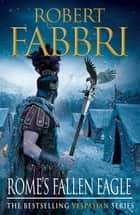 Rome's Fallen Eagle eBook by Robert Fabbri