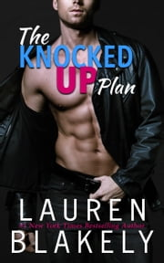 The Knocked Up Plan ebook by Lauren Blakely
