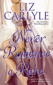 Never Romance a Rake ebook by Liz Carlyle